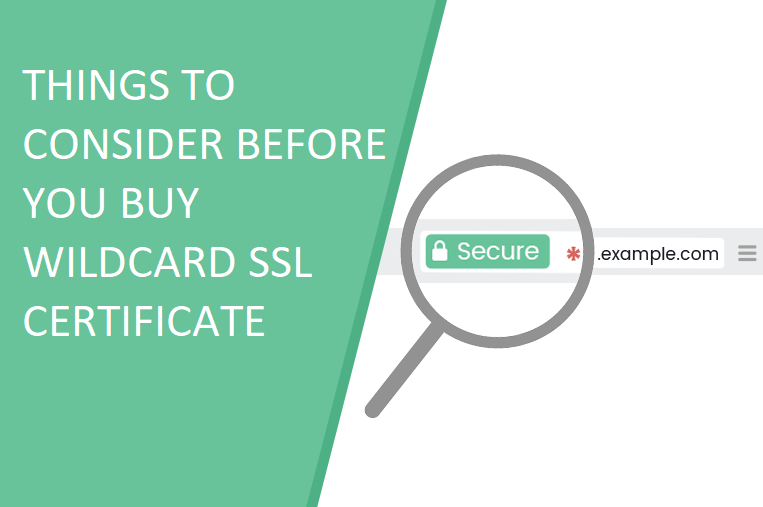 things to consider before you buy wildcard ssl certificate