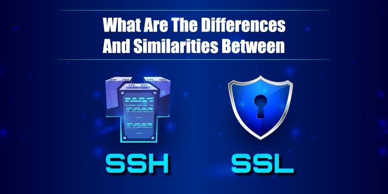 differences and similarities between ssh & ssl