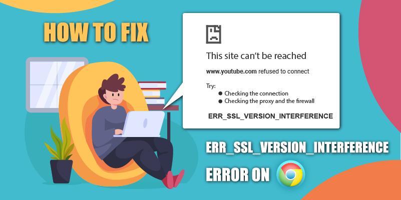 how to fix err ssl version interference error on google chrome
