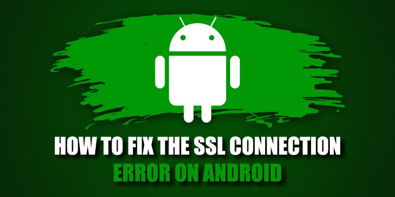 how to fix the ssl connection error on android