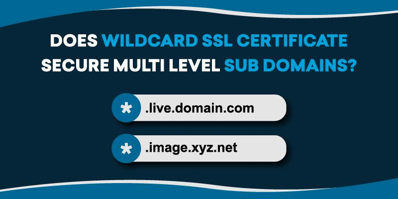 does wildcard ssl certificate secure multi level sub domains